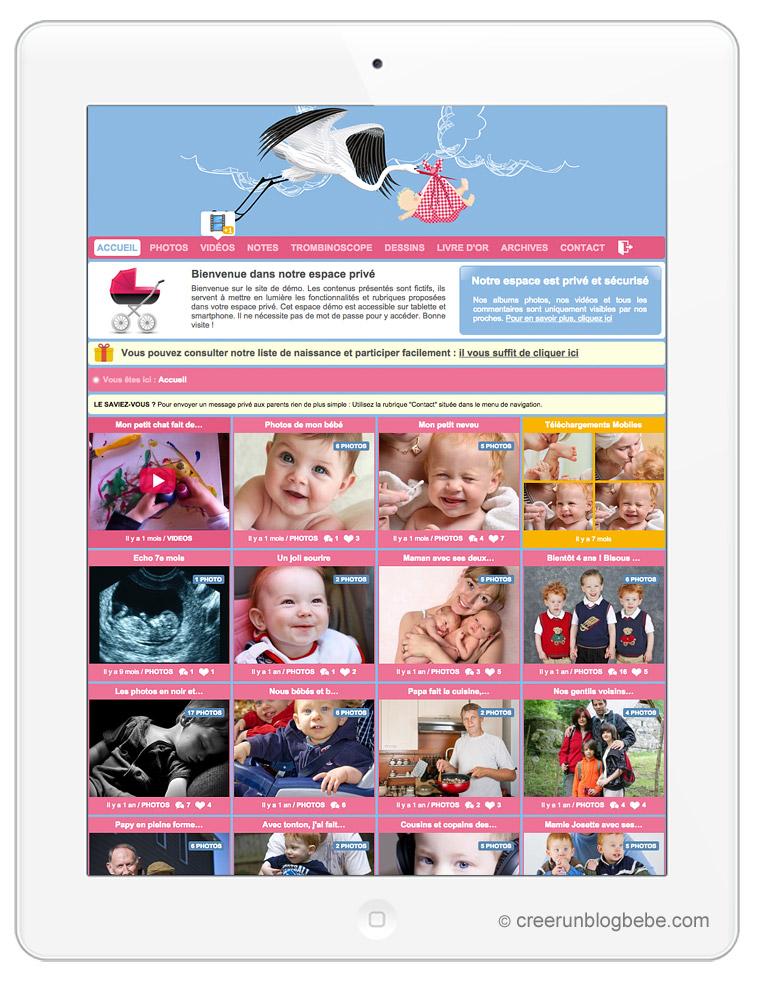 Sur ordinateur, tablette et mobile, votre espace privé permettra de créer un joli carnet de bord personnalisable pour partager vos photos/vidéos de bébé avec vos proches